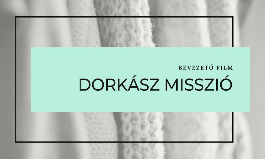 dorkasz_misszio_bevezeto másolat 2